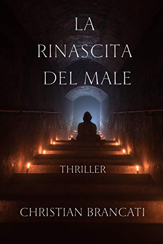 La Rinascita del Male - Thriller in Italiano: Romanzo Thriller Soprannaturale