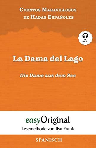 La Dama del Lago / Die Dame aus dem See (mit Audio) - Lesemethode von Ilya Frank: Ungekürzte Originaltext - Spanisch durch Spaß am Lesen lernen (Lesemethode Von Ilya Frank - Spanisch)