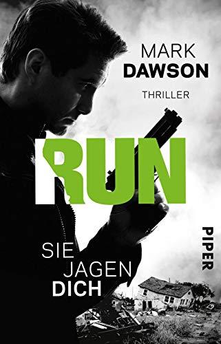 Run – Sie jagen dich (John-Milton-Reihe): Thriller