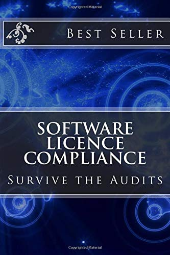 Software Licence Compliance: Survive the Audits