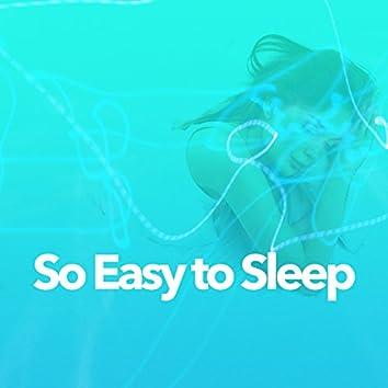So Easy to Sleep