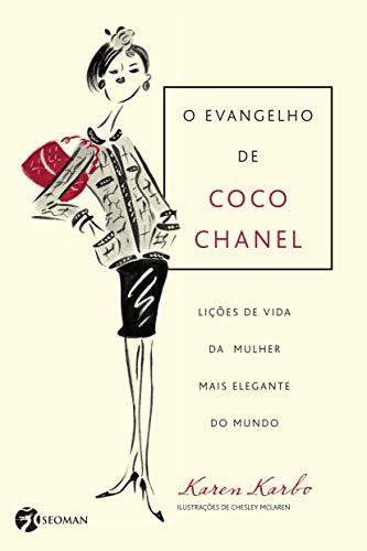 O Evangelho de Coco Chanel: Lições de Vida da Mulher Mais Elegante do Mundo