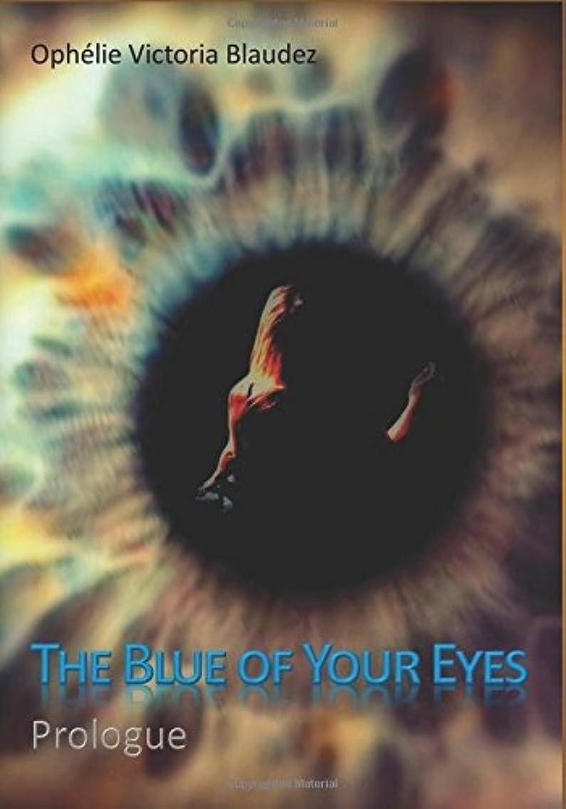 挨拶効能ある着るThe Blue of Your Eyes: Prologue: Part 2, 3 and 4