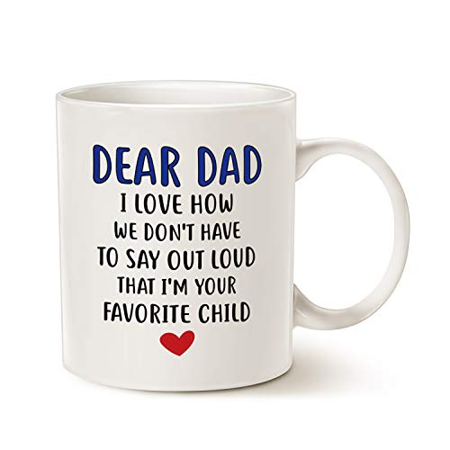 MAUAG Fathers Day Gifts Funny Coffee Mug for Dad, Dear Dad, I'm Your Favorite Child Coffee Mug, Best Birthday Gift Cup from Daughter or Son, White 11 Oz