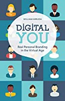 Digital You: Real Personal Branding in the Virtual Age Front Cover
