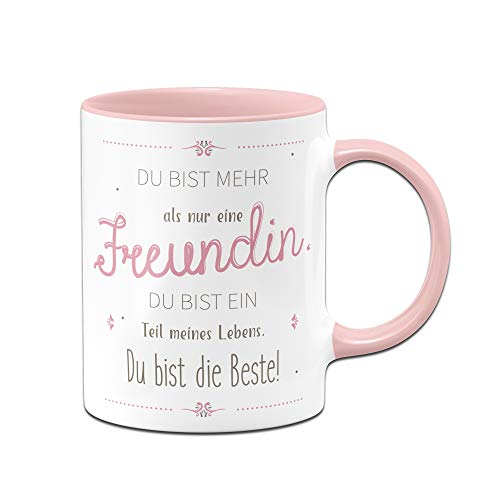 Tassenbrennerei Tasse mit Spruch Du bist mehr als nur eine Freundin Du bist EIN Teil meines Lebens - Geschenk für Freundin Beste - Rosa