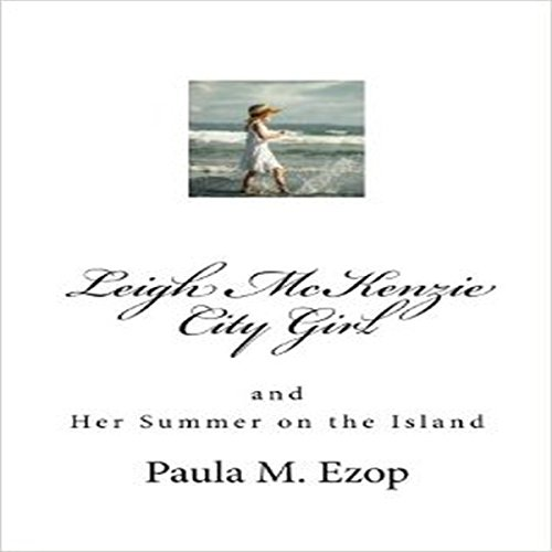 Leigh McKenzie - City Girl: and Her Summer on the Island audiobook cover art