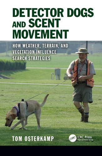 Detector Dogs and Scent Movement: How Weather, Terrain, and Vegetation Influence Search Strategies