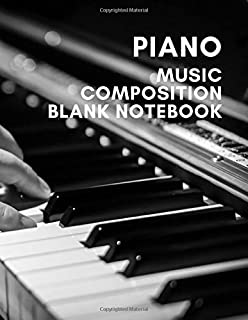 Piano Music Composition Blank Notebook: Perfect for Kids Students Musicians Composers, 8 Staves, Table of Contents with Pa...