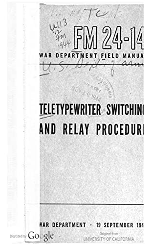 FM 24-14 Teletypewriter Switching And Relay Procedure, 1944 (English Edition)