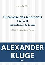 Chronique des sentiments - Inquiétance du temps d'Alexander Kluge