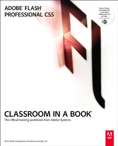 Adobe Flash Professional CS5 Classroom in a Book