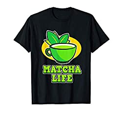 Matcha Life - Matcha clothing with a cup of Matcha tea and a Matcha saying, for women and men loving the special green matcha tea from Asia and Japan, for Matcha friends on the Tea day. Matcha Apparel, perfect for women and men who love Matcha and sp...