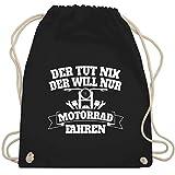 Shirtracer Motorräder - Der tut nix der will nur Motorrad fahren - Unisize - Schwarz - WM110 -...