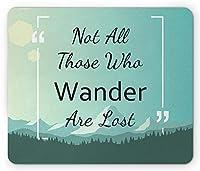 歩き回るすべての人がマウスパッドを失ったわけではなく、山と森の旅の知恵で引用し、標準サイズの長方形の滑り止めラバーマウスパッド、グリーンシーフォームミントグリーン