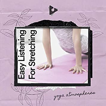 Easy Listening For Stretching