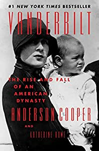 Vanderbilt: The Rise and Fall of an American Dynasty