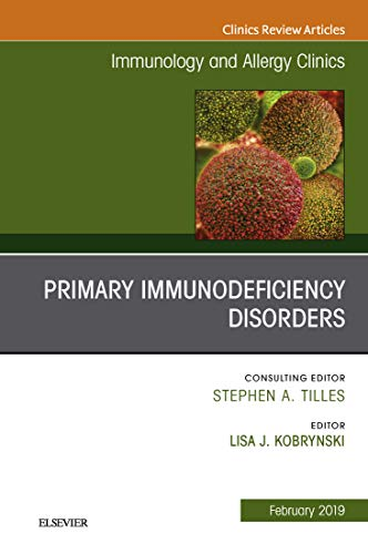 Primary Immunodeficiency Disorders (The Clinics: Internal Medicine Book 39) (English Edition)