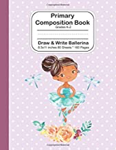 Primary Composition Book: Grades K-2 Draw and Write Ballerina - 8.5x11 - 80 Sheets/160 Pages: Dotted Mid Line Ruled 5/8-in Purple Notebook Journal For Girls