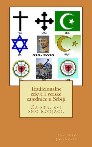 Tradicionalne Crkve I Verske Zajednice U Srbiji: Zaista, Svi Smo Rodjaci.: Volume 1