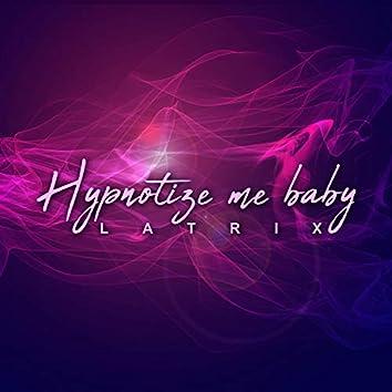 Hypnotize Me Baby