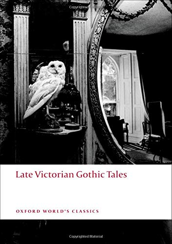 Compare Textbook Prices for Late Victorian Gothic Tales Oxford World's Classics 1 Edition ISBN 9780199538874 by Luckhurst, Roger