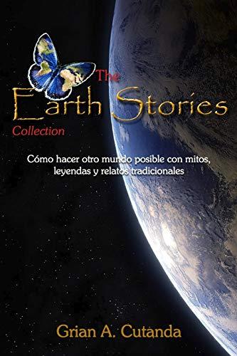 The Earth Stories Collection: Cómo hacer otro mundo posible con mitos, leyendas y relatos tradicionales: 0