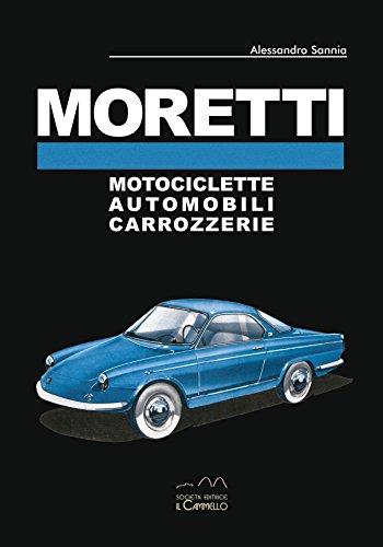 Moretti. Motociclette, automobili, carrozzerie. Ediz. multilingue