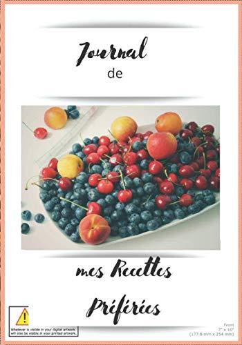 Journal de mes Recettes Préférées: Livre de Recettes à compléter Journal Carnet Cuisinier Préférées Notes Culinaire Gastronomie Gâteau Sauce Entremets Crêpes