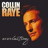 Everlasting by Collin Raye (2014-02-01)