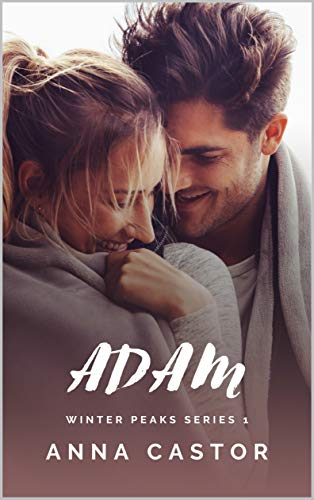 Adam: Small Town Family Romance (Winter Peaks Book 1) by [Anna Castor]