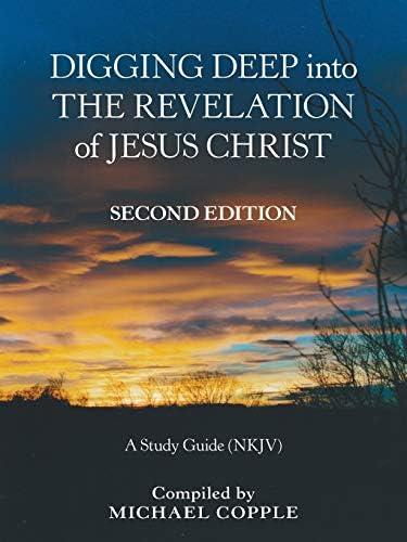 Digging Deep into the Revelation of Jesus Christ A Study Guide NKJV product image