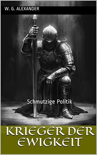 Krieger der Ewigkeit: Schmutzige Politik