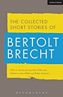 The Collected Short Stories of Bertolt Brecht