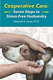 Cooperative Care: Seven Steps to Stress-Free Husbandry