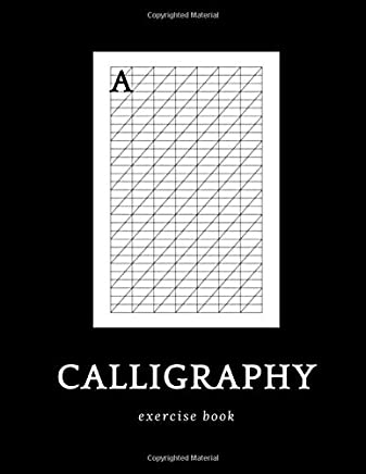 Calligraphy exercise book: Calligraphy writing book. 120 pages notebook for lettering, typography practicing. For lettering artists and beginners