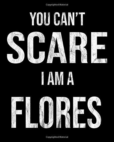You Can't Scare Me I'm A Flores: 2020 Family Gift Calendar Day to Day Planner Dated Journal Notebook Diary 8