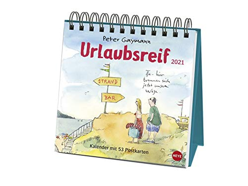 Peter Gaymann: Urlaubsreif Premium-Postkartenkalender 2021 - Wochenkalender zum Aufstellen mit 53 perforierten Postkarten - mit Spiralbindung - Format 16,5 x 17,7 cm