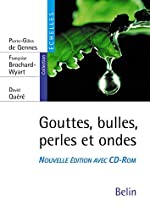 Gouttes, bulles, perles et ondes (1Cédérom) de Pierre-Gilles de Gennes