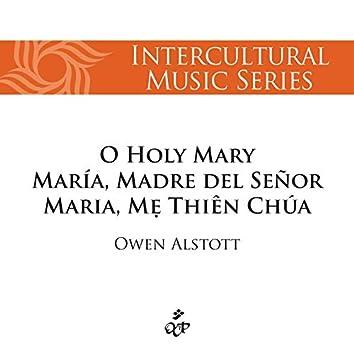 O Holy Mary/María, Madre Del Señor/Maria, Mẹ Thiên Chúa