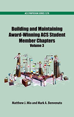Building and Maintaining Award-Winning Acs Student Members Chapters Volume 3 (ACS Symposium Series)