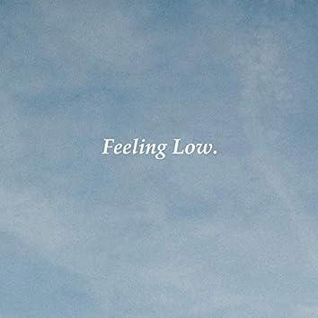 Feeling Low