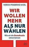Verena Friederike Hasel: Wir wollen mehr als nur wählen
