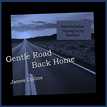 Gentle Road Back Home
