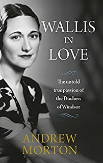 Wallis in Love: The untold true passion of the Duchess of Windsor (1782439315) | Amazon price tracker / tracking, Amazon price history charts, Amazon price watches, Amazon price drop alerts
