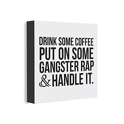 Barnyard Designs 'Drink Some Coffee Put On Some Gangster Rap' Box Sign, Funny Modern Quote Home Decor, 8' x 8'