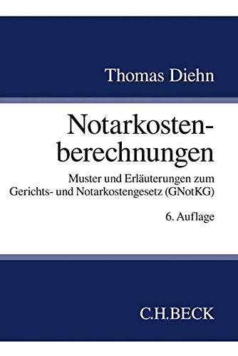 Notarkostenberechnungen: Muster und Erläuterungen zum Gerichts- und Notarkostengesetz (GNotKG)