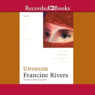 Unveiled: Tamar     Lineage of Grace, Book 1              By:                                                                                                                                 Francine Rivers                               Narrated by:                                                                                                                                 Barbara Rosenblat                      Length: 4 hrs and 19 mins     29 ratings     Overall 4.7