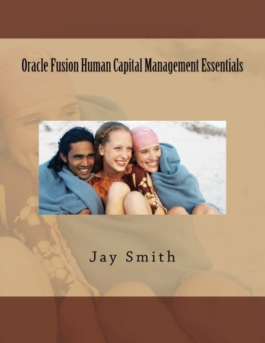 Oracle Fusion Human Capital Management Essentials