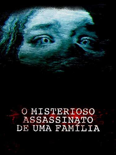 O Misterioso Assassinato de uma Família